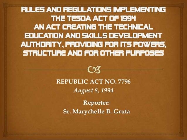 REPUBLIC ACT NO. 7796August 8, 1994Reporter:Sr. Marychelle B. Gruta