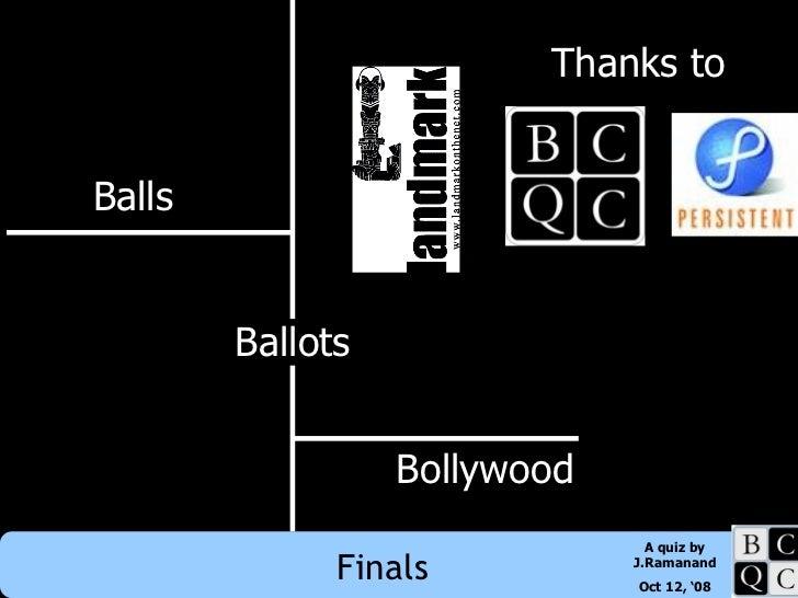 Balls Bollywood Ballots Thanks to