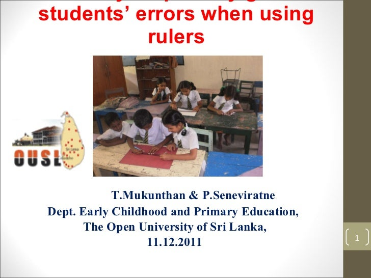 A study on primary grade students' errors when using rulers T.Mukunthan & P.Seneviratne Dept. Early Childhood and Primary ...