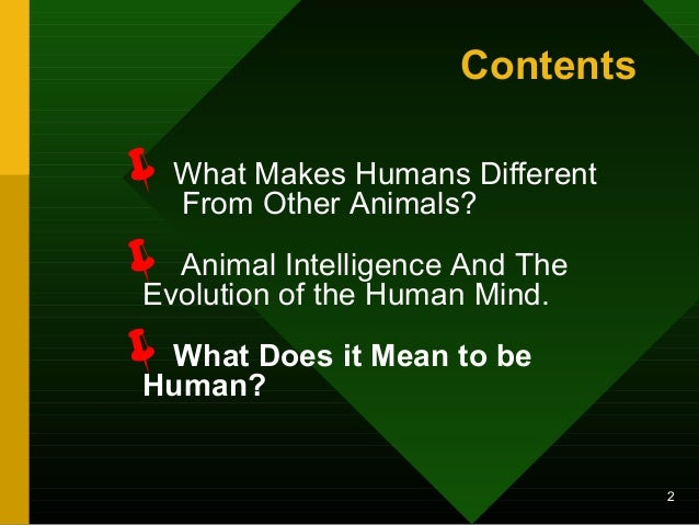 """what makes humans unique What makes humans unique a review of the evidence  by clarence a """"sonny"""" williams  2/5/2008 5:38 pm humans occupy the cognitive niche, are """"so singular."""