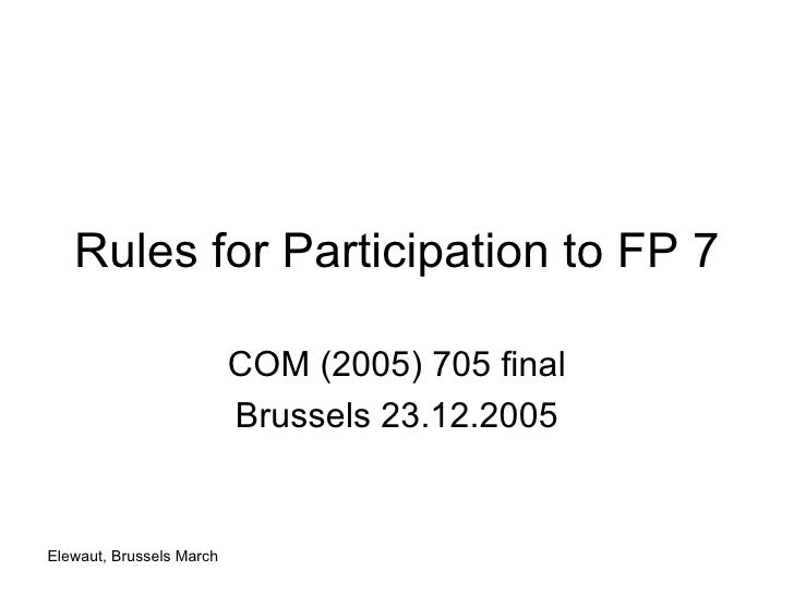 Rules for Participation to FP 7 COM (2005) 705 final Brussels 23.12.2005