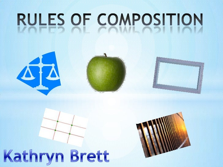 RULES OF COMPOSITION<br />Kathryn Brett<br />