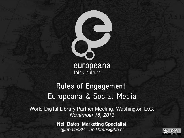 World Digital Library Partner Meeting, Washington D.C. November 18, 2013 Neil Bates, Marketing Specialist @nbates86 – neil...