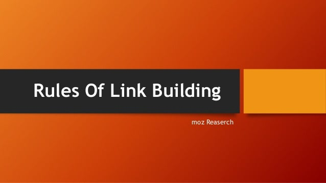 Rules Of Link Building moz Reaserch