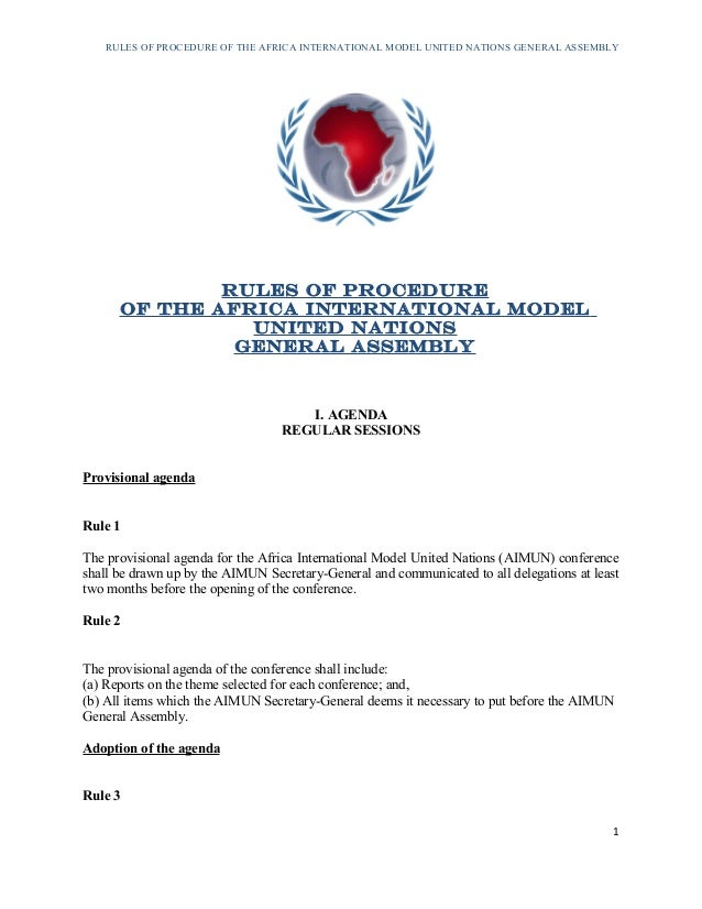 RULES OF PROCEDURE OF THE AFRICA INTERNATIONAL MODEL UNITED NATIONS GENERAL ASSEMBLY RULES OF PROCEDURE OF THE AFRICA INTE...