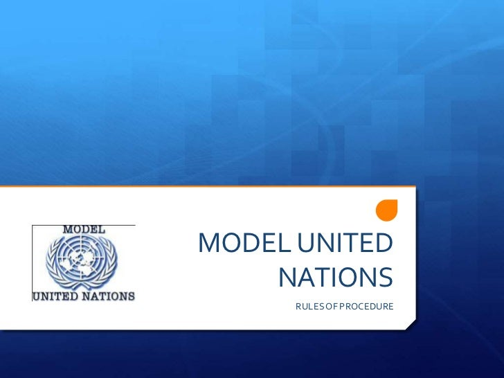 MODEL UNITED    NATIONS      RULES OF PROCEDURE