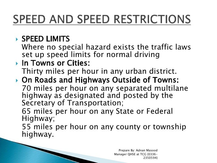 SPEED LIMITS<br />Where no special hazard exists the traffic laws set up speed limits for normal driving<br />In Towns or...