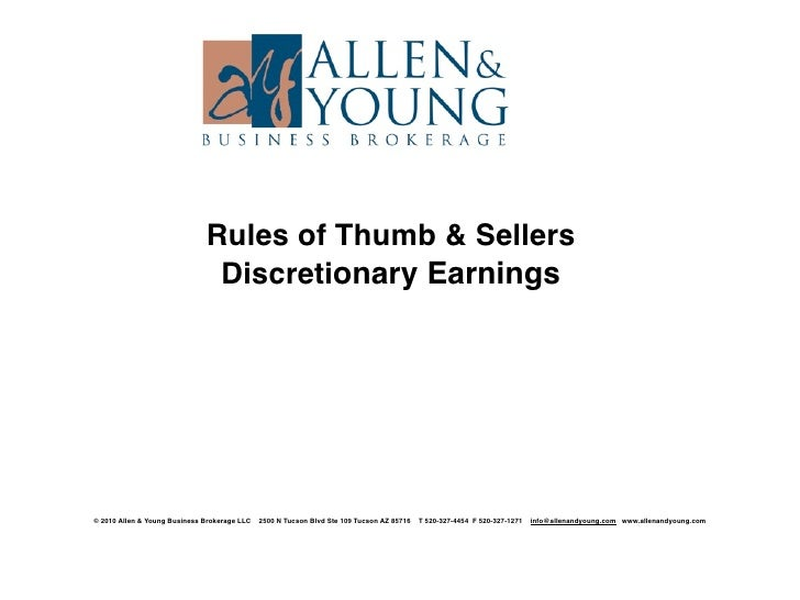 Rules of Thumb & Sellers                                Discretionary Earnings     © 2010 Allen & Young Business Brokerage...