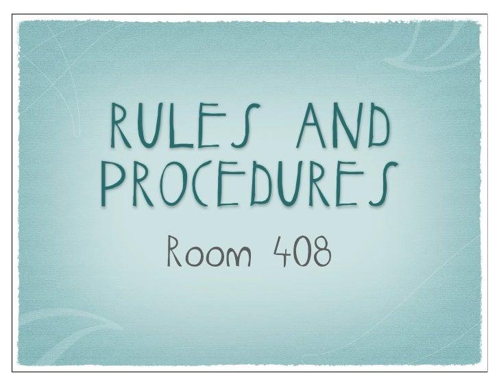 RULES ANDPROCEDURES  Room 408