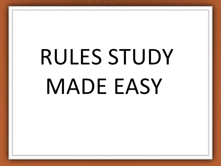 RULES STUDY MADE EASY