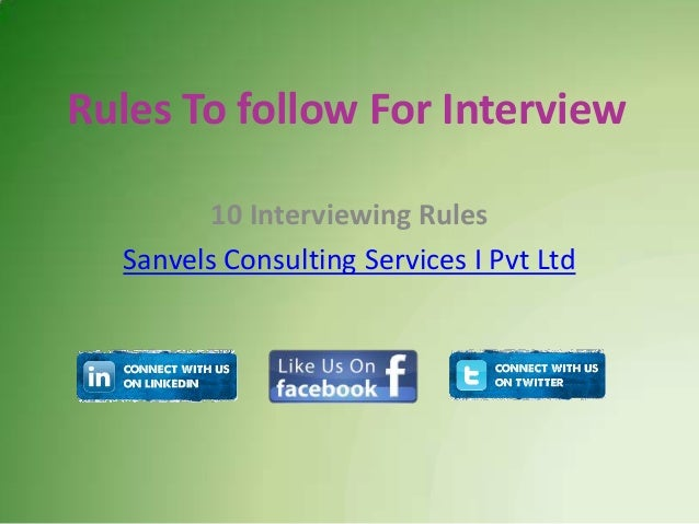 Rules To follow For Interview 10 Interviewing Rules Sanvels Consulting Services I Pvt Ltd