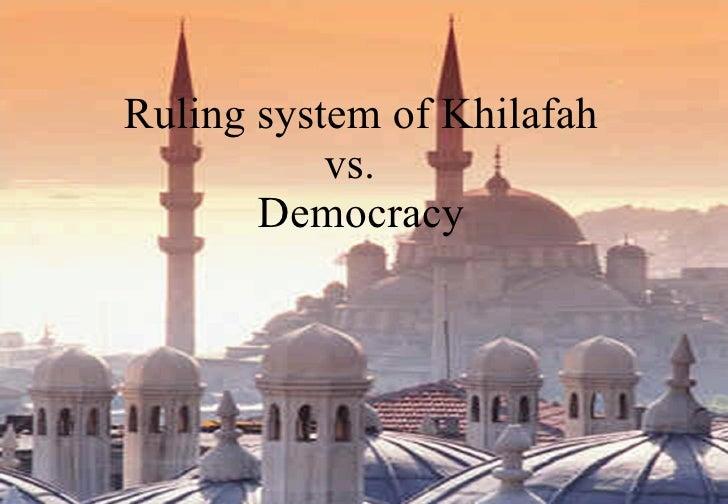 Ruling system of Khilafah vs.  Democracy