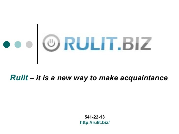 Rulit  –  it is a new way to make acquaintance 541-22-13 http :// rulit.biz /