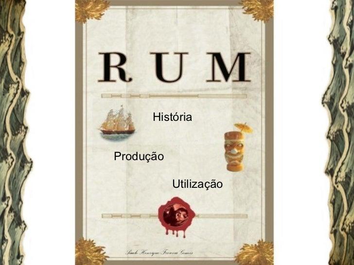 HistóriaProdução                     Utilização Paulo Henrique Ferreira Gomes