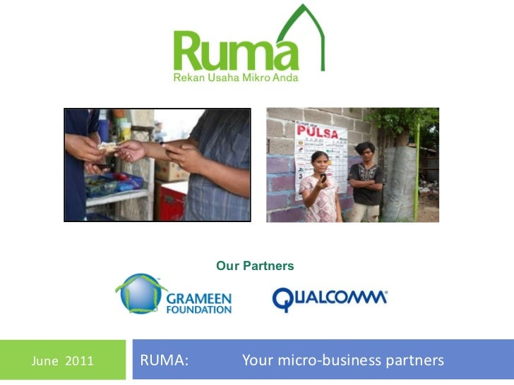 RUMA:  Your micro-business partners June  2011 Our Partners