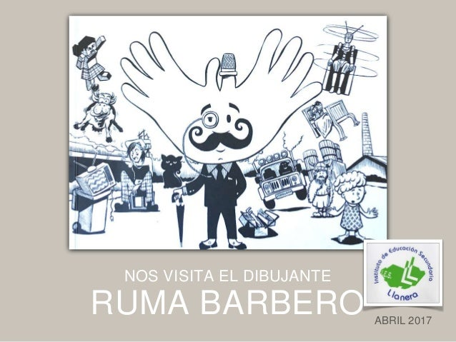 RUMA BARBERO NOS VISITA EL DIBUJANTE ABRIL 2017