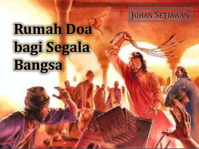 Rumah Doa bagi Segala Bangsa JOHAN SETIAWAN