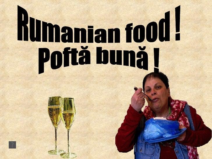 Rumanian food ! Poftă bună !