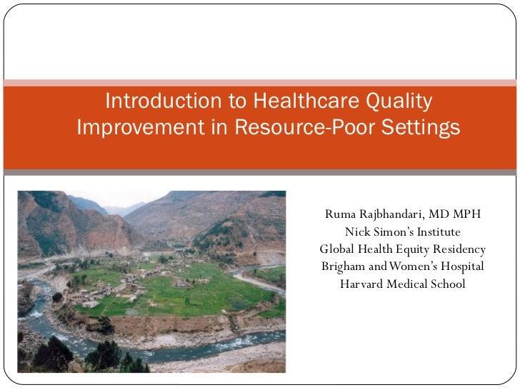 Ruma Rajbhandari, MD MPH Nick Simon's Institute Global Health Equity Residency Brigham and Women's Hospital Harvard Medica...