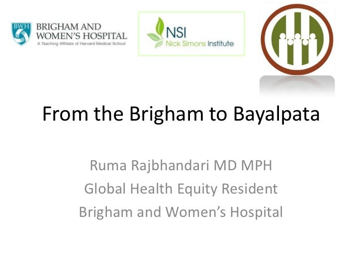 From the Brigham to Bayalpata<br />RumaRajbhandari MD MPH<br />Global Health Equity Resident<br />Brigham and Women's Hosp...
