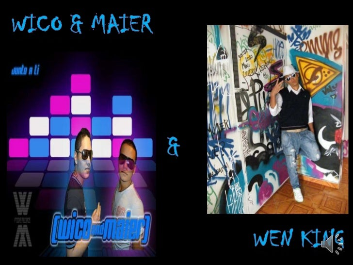 WICO & MAIER<br />&<br />WEN KING<br />