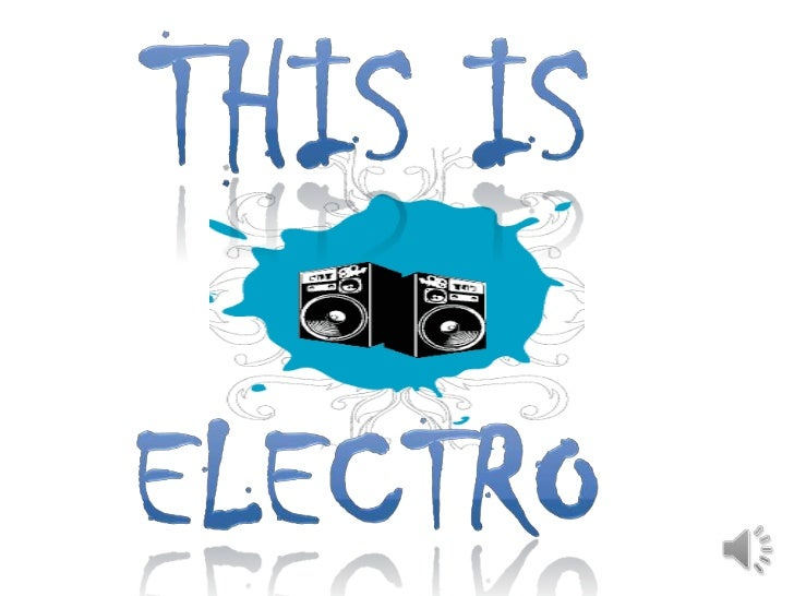 This is <br />electro<br />