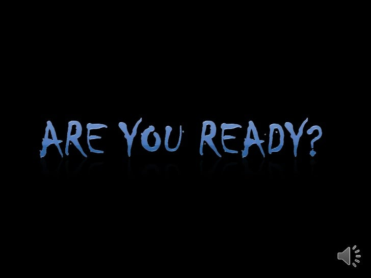 ARE YOU READY?<br />