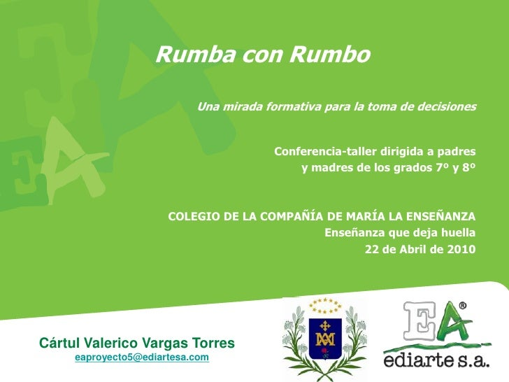 Rumba con Rumbo                             Una mirada formativa para la toma de decisiones                               ...