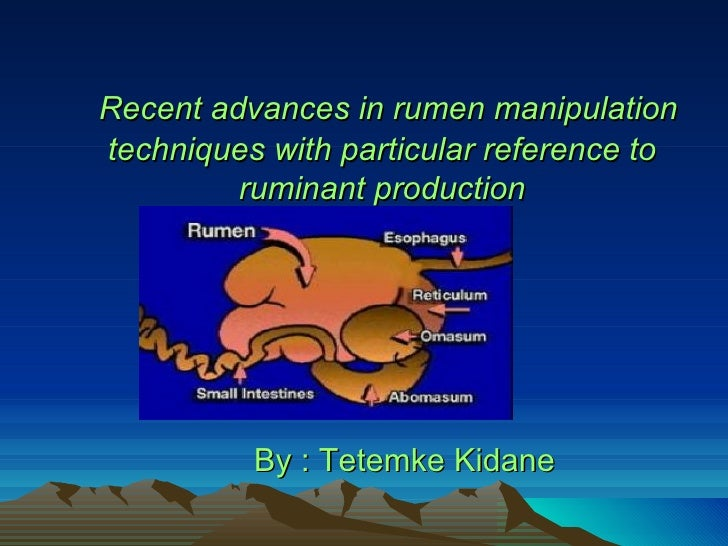 Recent advances in rumen manipulationtechniques with particular reference to         ruminant production          By : Tet...