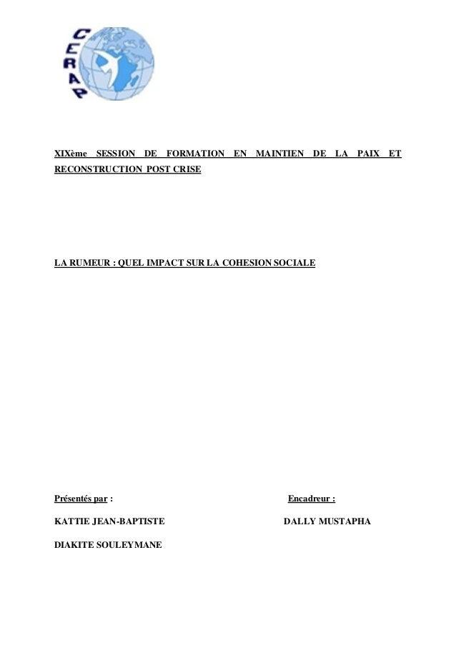 XIXème SESSION DE FORMATION EN MAINTIEN DE LA PAIX ETRECONSTRUCTION POST CRISELA RUMEUR : QUEL IMPACT SUR LA COHESION SOCI...