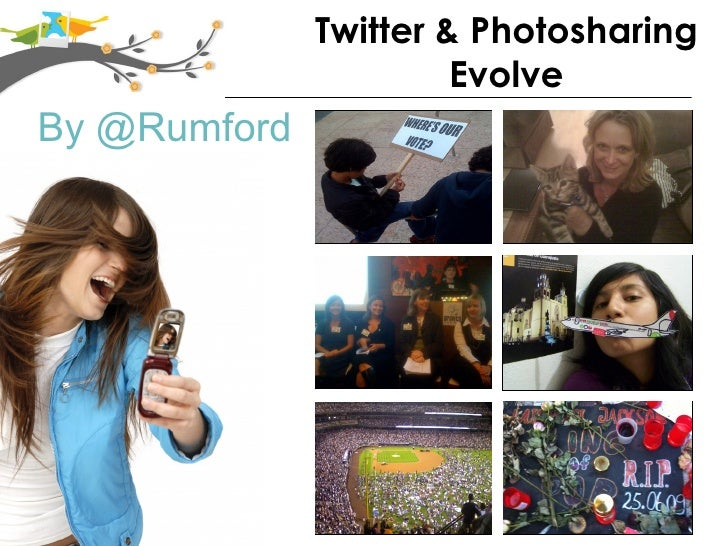 Twitter & Photosharing                        Evolve By @Rumford