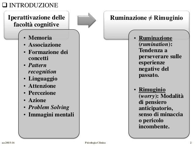 Le origini del pensiero ricorrente/ripetitivo nella ruminazione Slide 2