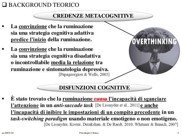 Le origini del pensiero ricorrente/ripetitivo nella ruminazione Slide 3