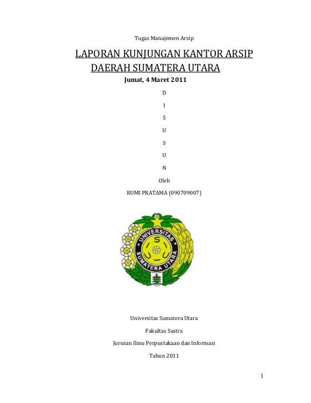TugasManajemenArsip    LAPORANKUNJUNGANKANTORARSIP       DAERAHSUMATERAUTARA            Jumat,4Maret2011    ...