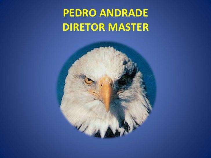 PEDRO ANDRADE DIRETOR MASTER