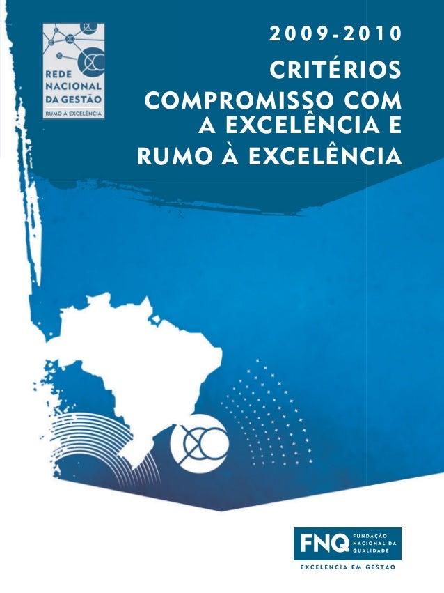 2009-2010        CRITÉRIOSCOMPROMISSO COM   A EXCELÊNCIA ERUMO À EXCELÊNCIA