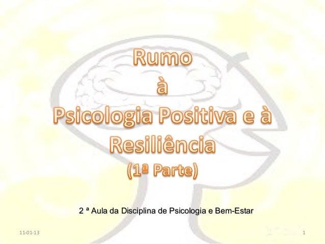 2 ª Aula da Disciplina de Psicologia e Bem-Estar11-01-13                                                      1