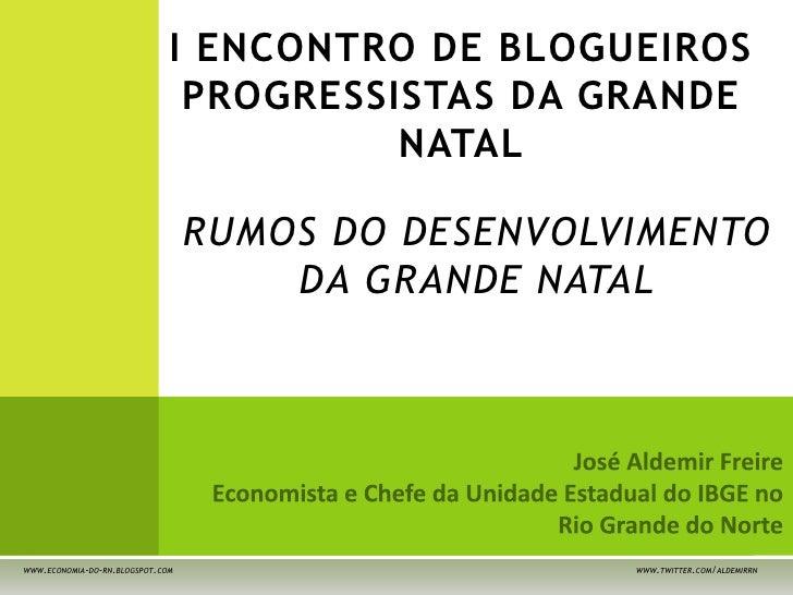 I ENCONTRO DE BLOGUEIROS                               PROGRESSISTAS DA GRANDE                                        NATA...