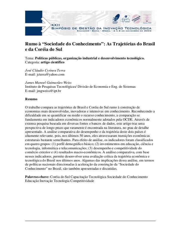 """Rumo à """"Sociedade do Conhecimento"""": As Trajetórias do Brasil e da Coréia do Sul Tema: Políticas públicas, organização indu..."""
