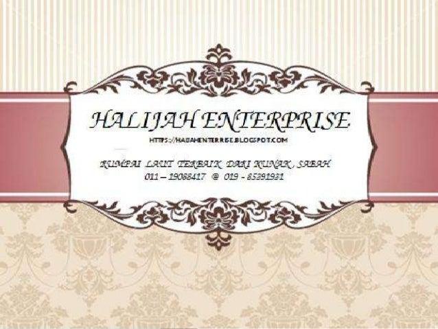 EMAIL : halijahenterprise@gmail.com     BLOG : halijahenterprise.blogspot.com     PHONE : 011-1098 8417 @ 019-853 9132    ...