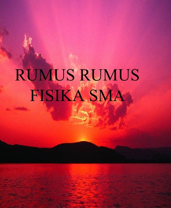RUMUS RUMUS  FISIKA SM A