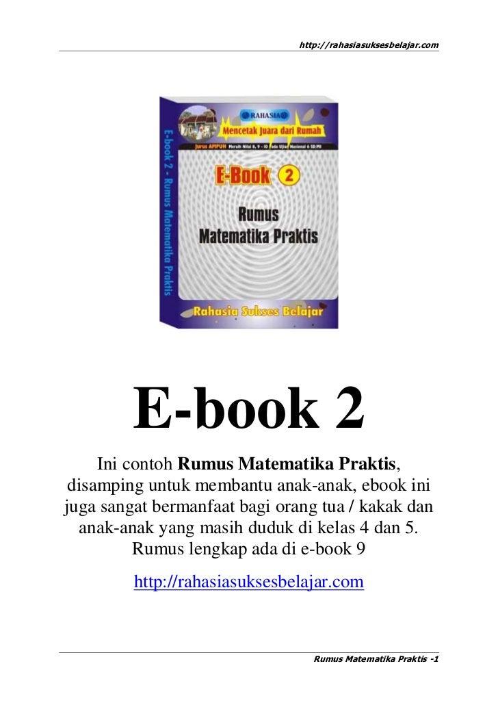 http://rahasiasuksesbelajar.com         E-book 2     Ini contoh Rumus Matematika Praktis, disamping untuk membantu anak-an...