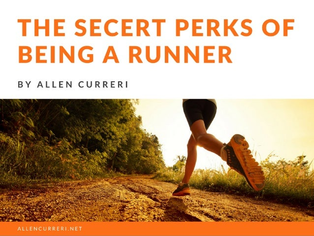The Secret Perks of Being a Runner