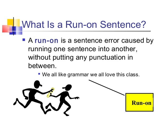 run on comma splices and fragments