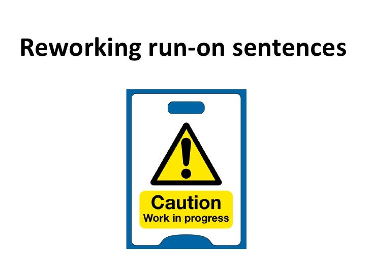 Reworking run-on sentences<br />