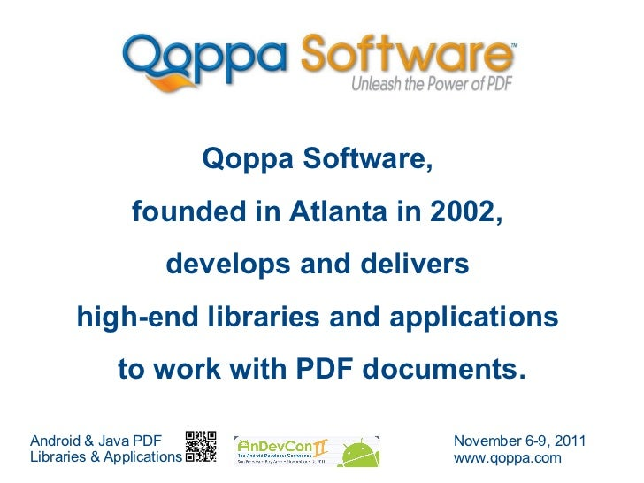 Qoppa Software,  founded in Atlanta in 2002,  develops and delivers  high-end libraries and applications  to work with PDF...