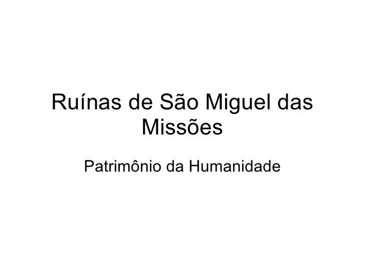 Ruínas de São Miguel das Missões Patrimônio da Humanidade