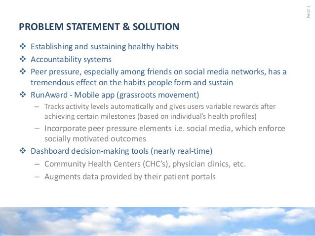 PAGE1 PROBLEM STATEMENT & SOLUTION  Establishing and sustaining healthy habits  Accountability systems  Peer pressure, ...