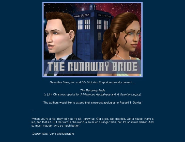 Smoothie Sims, Inc. and Di's Victorian Emporium proudly present…                                         The Runaway Bride...