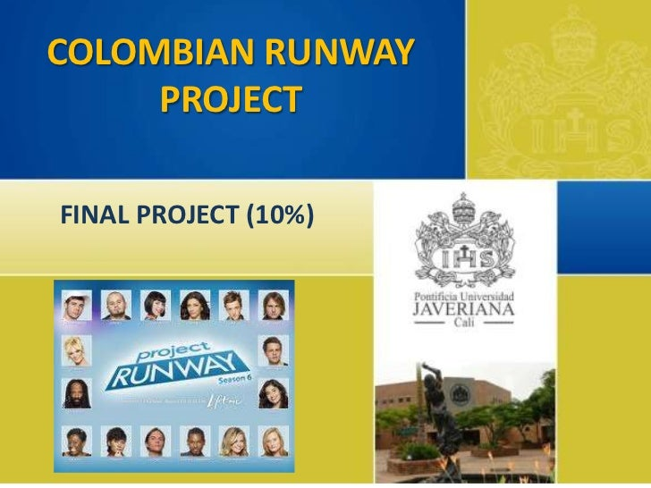 COLOMBIAN RUNWAY     PROJECTFINAL PROJECT (10%)